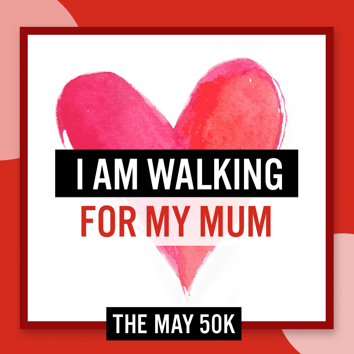 Walk For Mum